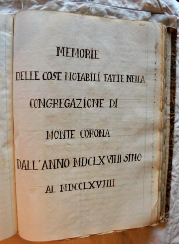 Frontespizio del Manoscritto; Memorie delle cose notabili fatte nella congregazione di Monte Corona dall'Anno MDCLXVIIII fino all'Anno MDCCLXVIIII